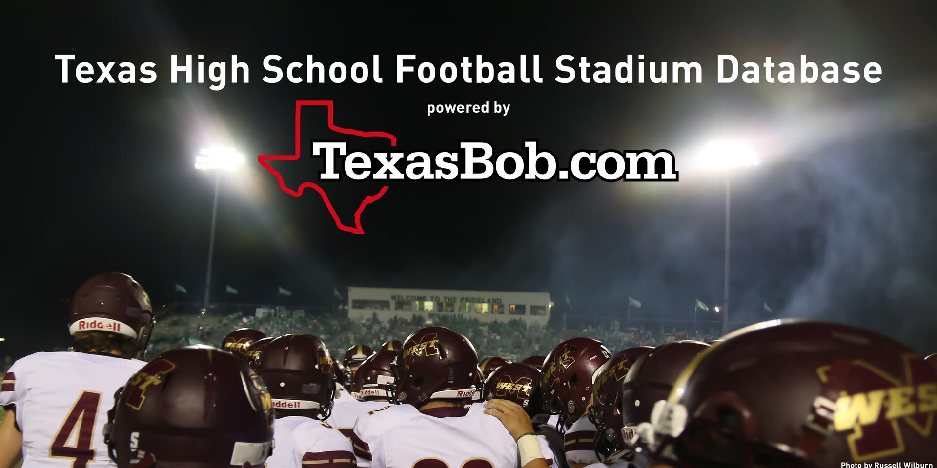 Texas High School Football Stadiums, Powered by TexasBob